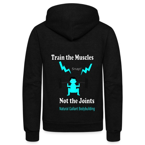 Train the Muscles, Not the Joints Zip Up Hoodie.  - Unisex Fleece Zip Hoodie