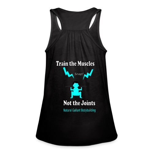 Train the Muscles, Not the Joints Zip Up Hoodie.  - Women's Flowy Tank Top by Bella