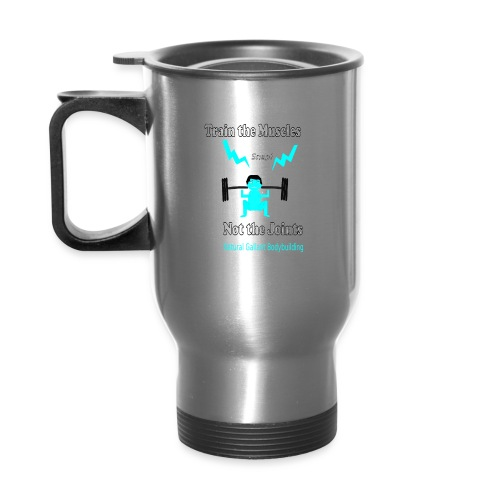 Train the Muscles, Not the Joints Zip Up Hoodie.  - Travel Mug