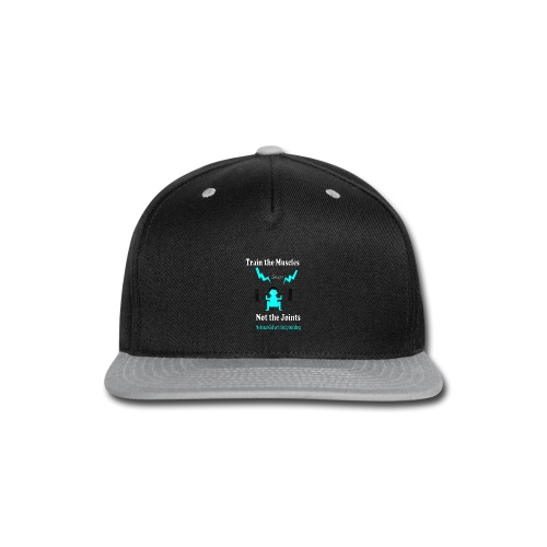 Train the Muscles, Not the Joints Zip Up Hoodie.  - Snap-back Baseball Cap