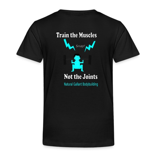 Train the Muscles, Not the Joints Zip Up Hoodie.  - Toddler Premium T-Shirt