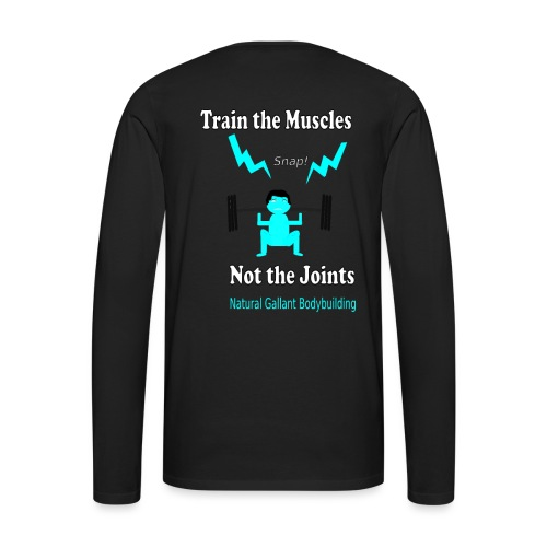 Train the Muscles, Not the Joints Zip Up Hoodie.  - Men's Premium Long Sleeve T-Shirt