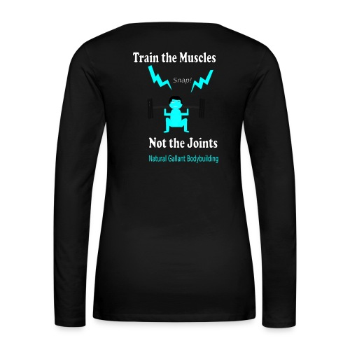 Train the Muscles, Not the Joints Zip Up Hoodie.  - Women's Premium Long Sleeve T-Shirt