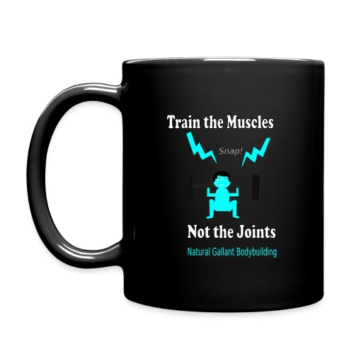 Train the Muscles, Not the Joints Zip Up Hoodie.  - Full Color Mug