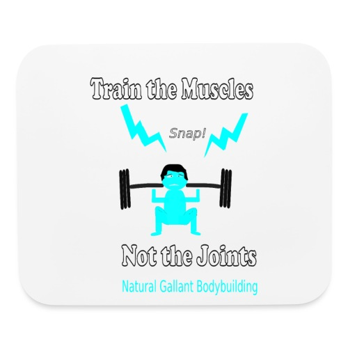 Train the Muscles, Not the Joints Zip Up Hoodie.  - Mouse pad Horizontal