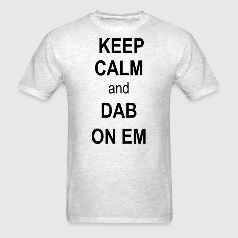 Keep Calm and Dab On Em - Men's T-Shirt
