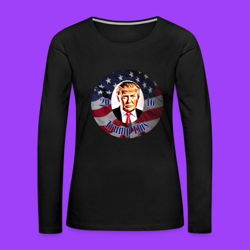Trump This - Women's Premium Long Sleeve T-Shirt