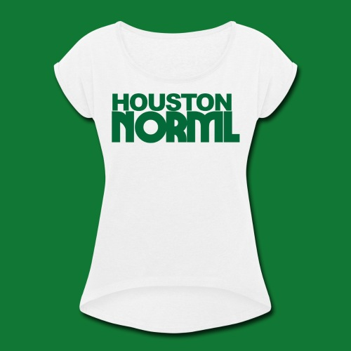 Women's Cotton Tee Houston NORML Green Logo - Women's Roll Cuff T-Shirt