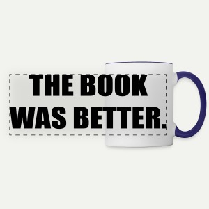 The Book Was Better - Panoramic Mug