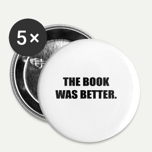 The Book Was Better - Small Buttons