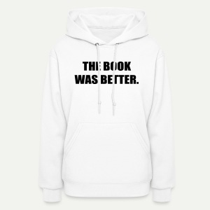 The Book Was Better - Women's Hoodie