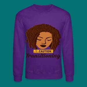 Caution Transitioning  - Crewneck Sweatshirt