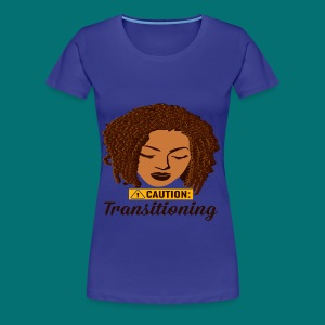 Caution Transitioning  - Women's Premium T-Shirt