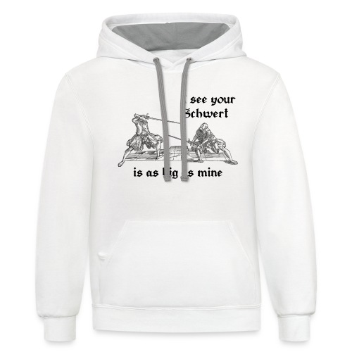 I see your Schwert is as big as mine men's shirt black print - Contrast Hoodie