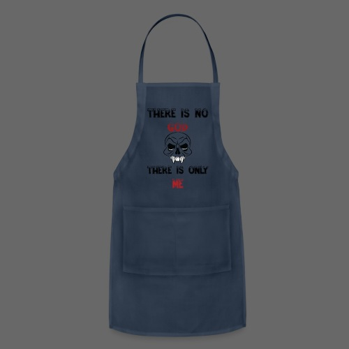 DG There is no god There is only me - Adjustable Apron