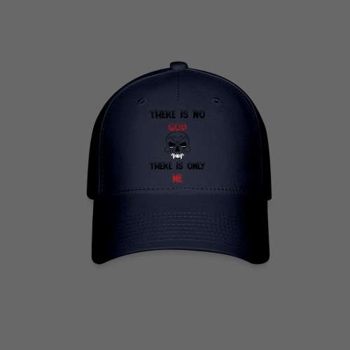 DG There is no god There is only me - Baseball Cap