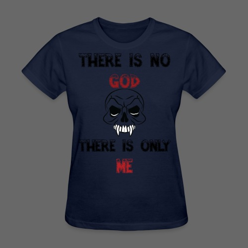 DG There is no god There is only me - Women's T-Shirt