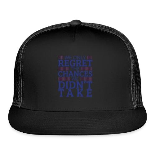 No regrets! - Trucker Cap