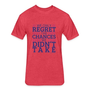 No regrets! - Fitted Cotton/Poly T-Shirt by Next Level
