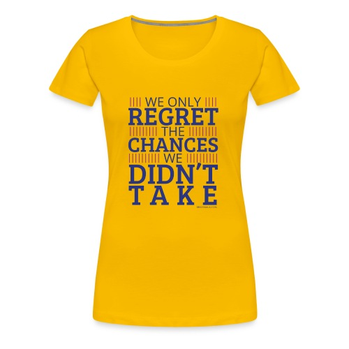 Don't have regrets!