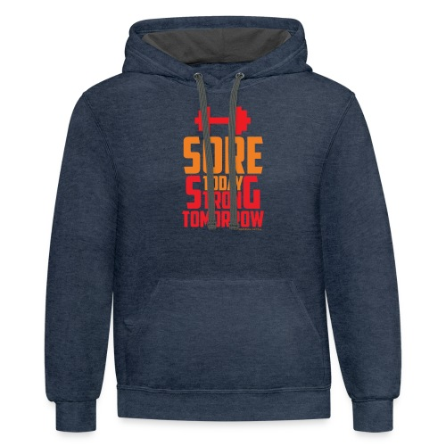 Sore Today Strong Tomorrow - Contrast Hoodie