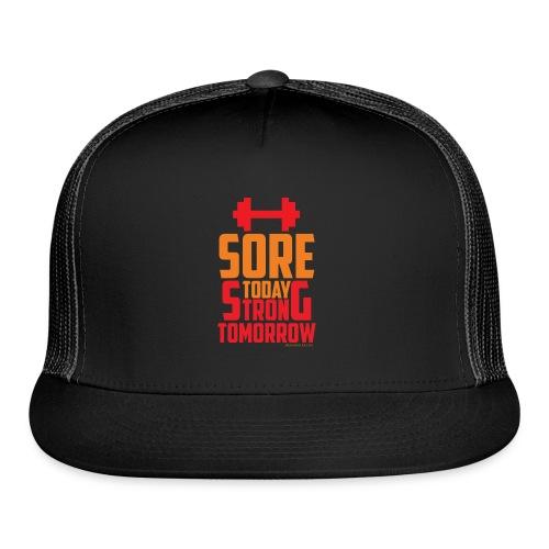 Sore Today Strong Tomorrow - Trucker Cap