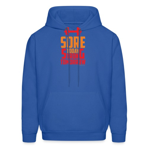 Sore Today Strong Tomorrow - Men's Hoodie