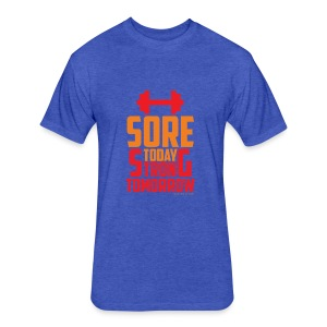 Sore Today Strong Tomorrow - Fitted Cotton/Poly T-Shirt by Next Level
