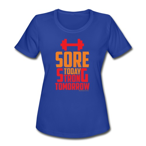 Sore Today Strong Tomorrow - Women's Moisture Wicking Performance T-Shirt