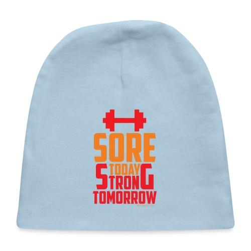 Sore Today Strong Tomorrow - Baby Cap