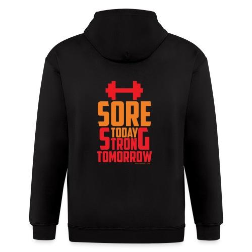 Sore Today Strong Tomorrow - Men's Zip Hoodie