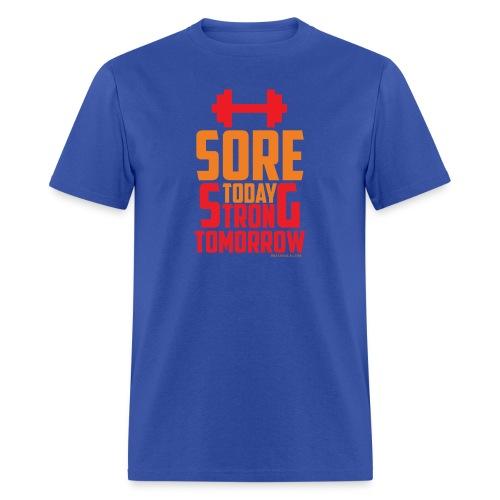 Sore Today Strong Tomorrow - Men's T-Shirt
