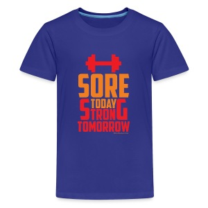 Sore Today Strong Tomorrow - Kids' Premium T-Shirt