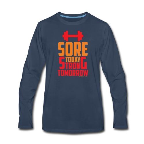 Sore Today Strong Tomorrow - Men's Premium Long Sleeve T-Shirt