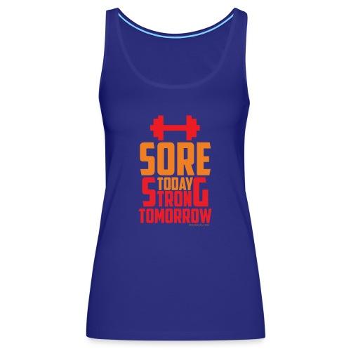 Sore Today Strong Tomorrow - Women's Premium Tank Top