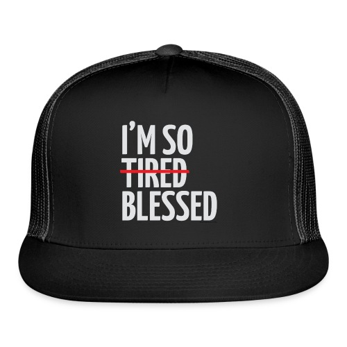 Not Tired, Blessed - White - Trucker Cap