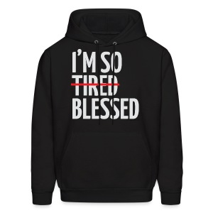 Not Tired, Blessed - White - Men's Hoodie