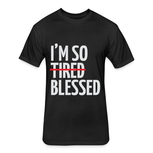 Not Tired, Blessed - White - Fitted Cotton/Poly T-Shirt by Next Level