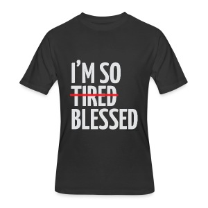 Not Tired, Blessed - White - Men's 50/50 T-Shirt