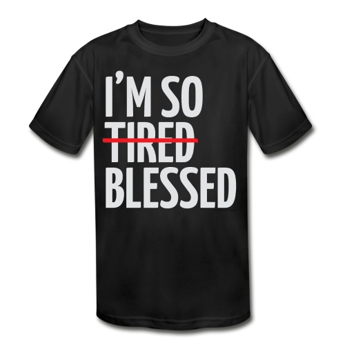 Not Tired, Blessed - White - Kids' Moisture Wicking Performance T-Shirt