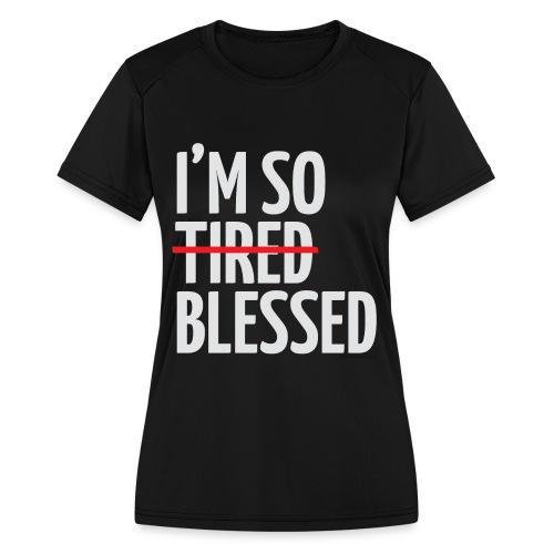 Not Tired, Blessed - White - Women's Moisture Wicking Performance T-Shirt