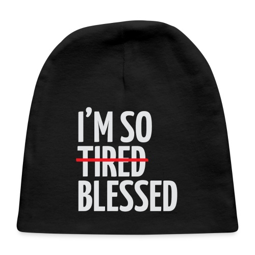 Not Tired, Blessed - White - Baby Cap