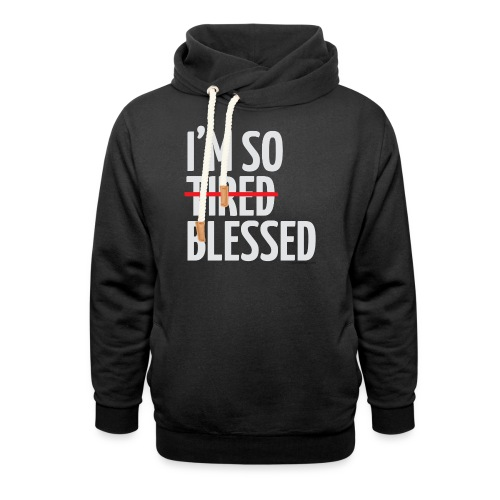 Not Tired, Blessed - White - Shawl Collar Hoodie