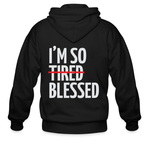 Not Tired, Blessed - White - Men's Zip Hoodie