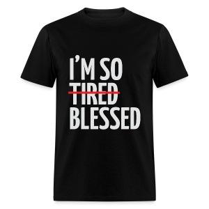 Not Tired, Blessed - White - Men's T-Shirt