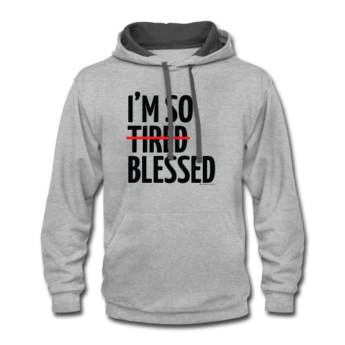 Not Tired, Blessed - Black - Contrast Hoodie