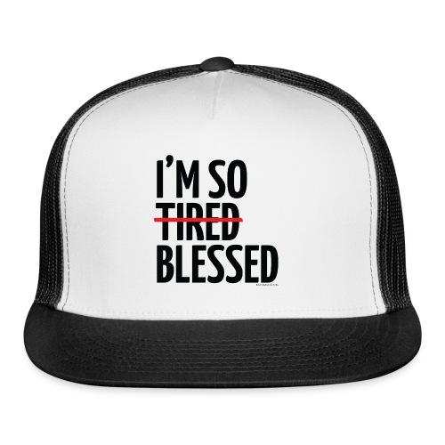 Not Tired, Blessed - Black - Trucker Cap