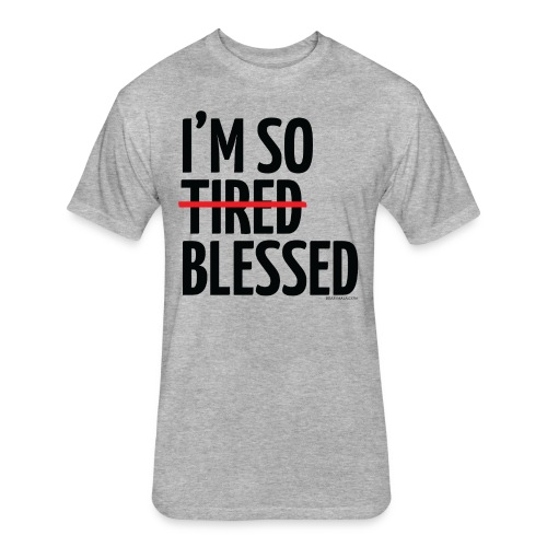 Not Tired, Blessed - Black - Fitted Cotton/Poly T-Shirt by Next Level