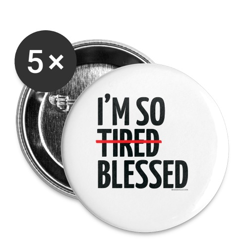 Not Tired, Blessed - Black - Buttons small 1'' (5-pack)