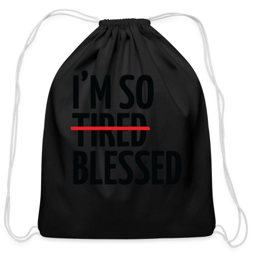 Not Tired, Blessed - Black - Cotton Drawstring Bag